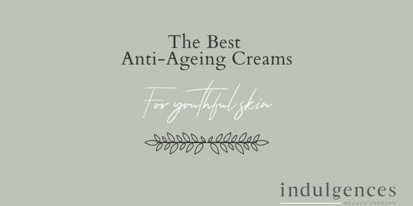 The 11 best anti ageing cream solutions